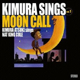Kimura sings Vol.1 Moon Call [ 木村充揮 ]
