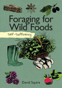 Self-Sufficiency:ForagingforWildFoods[DavidSquire]