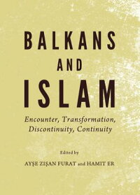 BalkansandIslam:Encounter,Transformation,Discontinuity,Continuity[HamitEr]