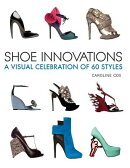 SHOE INNOVATIONS:A VISUAL CELEBRATION OF