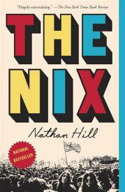 The Nix NIX [ Nathan Hill ]