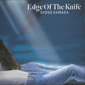 EDGE OF THE KNIFE [ 浜田省吾 ]