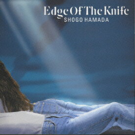 EDGE OF THE KNIFE [ 浜田省吾 ]