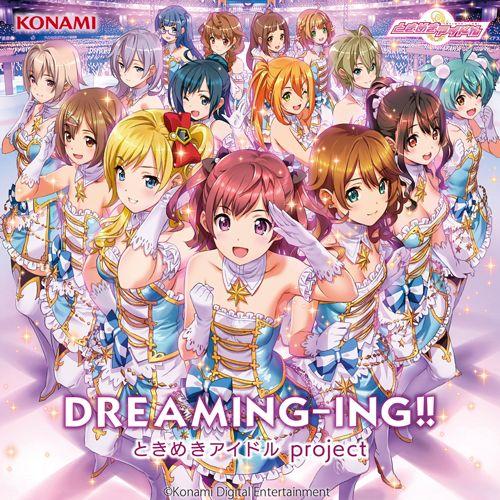 DREAMING-ING!! [ ときめきアイドル project ]