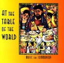 At the Table of the World: Music for Communion