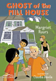 Ghost of the Mill House GHOST OF THE MILL HOUSE (Orca Echoes) [ Margriet Ruurs ]