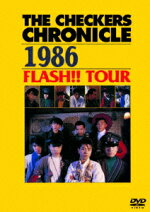 THECHECKERSCHRONICLE1986FLASH!!TOUR[チェッカーズ]