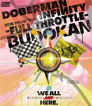 DOBERMAN INFINITY 2018 DOGG YEAR 〜FULLTHROTTLE〜 in 日本武道館(通常盤)【Blu-ray】