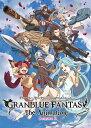 GRANBLUE FANTASY The Animation Season 2 6(完全生産限定版) [ 小野友樹 ]