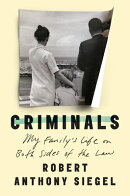 Criminals: My Family's Life on Both Sides of the Law