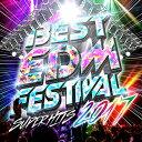 BEST EDM FESTIVAL-SUPER HITS 2017- [ (V.A.) ]