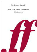 【輸入楽譜】アーノルド, Malcolm: 序曲「フェア・フィールド」 Op.110: フル・スコア