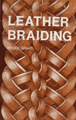 LEATHER BRAIDING(P) [ BRUCE GRANT ]
