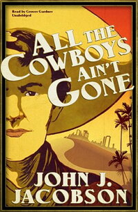 All_the_Cowboys_Ain't_Gone_Wi