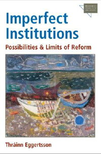 ImperfectInstitutions:PossibilitiesandLimitsofReform[ThrainnEggertsson]
