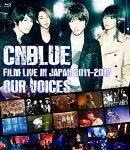 "CNBLUE:FILM LIVE IN JAPAN 2011-2017 ""OUR VOICES""【Blu-ray】"