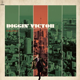 DIGGIN' VICTOR 〜Deep into the vaults of Japanese Fusion / AOR〜 [ MURO ]