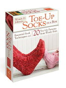 Toe-Up Socks in a Box: Essential Sock Techniques and 20 Toe-Up Patterns from Wendy Knits