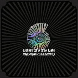Before It's Too Late (初回盤A 2CD+DVD)