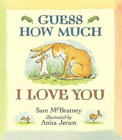 GUESS HOW MUCH I LOVE YOU(P) [ SAM & JERAM MCBRATNEY, ANITA ]