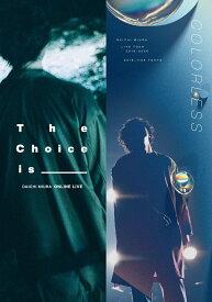 DAICHI MIURA LIVE COLORLESS / The Choice is _____ [ 三浦大知 ]