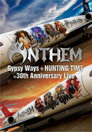 『GYPSY WAYS』+『HUNTING TIME』完全再現 30th Anniversary Live【Blu-ray】