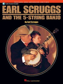Earl Scruggs and the 5-String Banjo: Revised and Enhanced Edition EARL SCRUGGS & THE 5-STRING BA [ Earl Scruggs ]