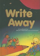 Write Away: A Handbook for Young Writers and Learners