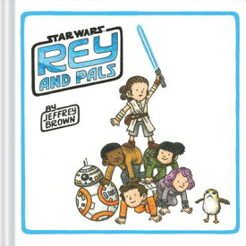 Rey and Pals: (Darth Vader and Son Series, Funny Star Wars Book for Kids and Adults) REY & PALS [ Jeffrey Brown ]
