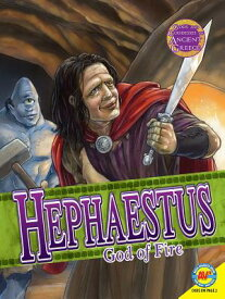 Hephaestus: God of Fire HEPHAESTUS (Gods and Goddesses of Ancient Greece) [ Teri Temple ]