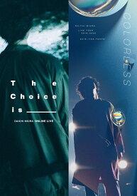 DAICHI MIURA LIVE COLORLESS / The Choice is _____【Blu-ray】 [ 三浦大知 ]