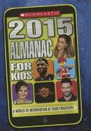 Scholastic Almanac for Kids 2015