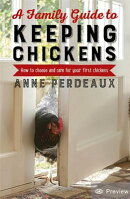 A Family Guide to Keeping Chickens, 2nd Edition: How to Choose and Care for Your First Chickens