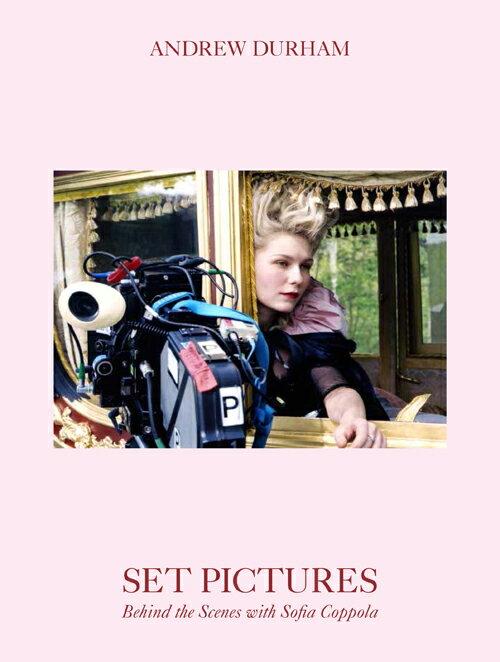 Andrew Durham Set Pictures Behind the scenes with Sofia Coppola ソフィア・コッポラ監督20周年記念メモリアル・フォトブック [ アンドリュー・ダーハム ]