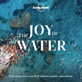 The Joy of Water JOY OF WATER (Lonely Planet) [ Lonely Planet ]