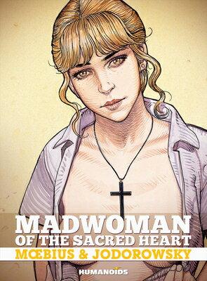Madwoman of the Sacred Heart MADWOMAN OF THE SACRED HEART (Madwoman of the Sacred Heart) [ Alejandro Jodorowsky ]