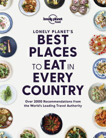Lonely Planet's Best Places to Eat in Every Country 1 LONELY PLANETS BEST PLACES TO (Lonely Planet Food) [ Lonely Planet Food ]