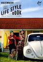 VOLKSWAGEN LIFE STYLE BOOK(Vol.5) クラシック・フォルクスワーゲンのある暮らし (ATM MOOK Cal特別編集)