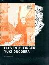 ELEVENTH FINGER [ オノデラユキ ]