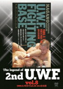 The Legend of 2nd U.W.F. vol.8 1989.9.7長野&9.30-10.1後楽園