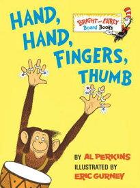 Hand, Hand, Fingers, Thumb HAND HAND FINGERS THUMB-BOARD (Bright & Early Board Books) [ Al Perkins ]