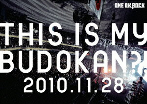 ライブDVD「THIS IS MY BUDOKAN?! 2010.11.28」 [ ONE OK ROCK ]