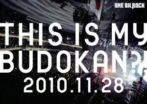 ライブDVD「THIS IS MY BUDOKAN?! 2010.11.28」 [ ONE OK ROCK ]