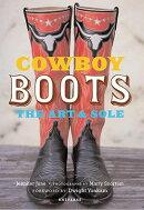 Cowboy Boots: The Art & Sole