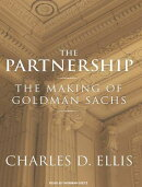 Partnership: The Making of Goldman Sachs