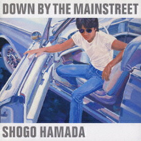 DOWN BY THE MAINSTREET [ 浜田省吾 ]