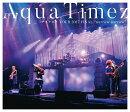 "Aqua Timez アスナロウ TOUR 2017 FINAL ""narrow narrow""【Blu-ray】"