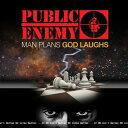 【輸入盤】Man Plans God Laughs [ Public Enemy ]