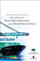 Quantitative Methods for Assessing the Effects of Non-Tariff Measures and Trade Facilitation