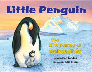 Little Penguin: The Emperor of Antarctica LITTLE PNGN [ Jonathan London ]